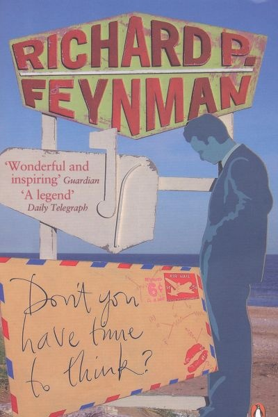 Link to Book Thoughts: Don't you have time to think by Richard Feynman