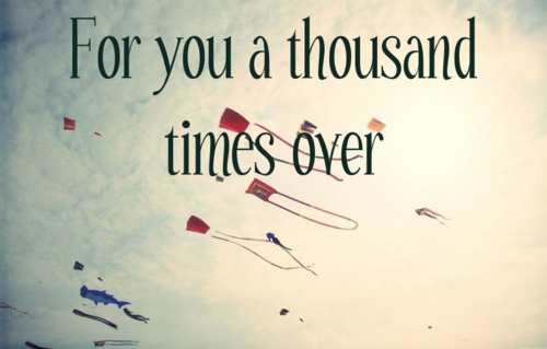 Kite Runner Quote: For you a thousand times over